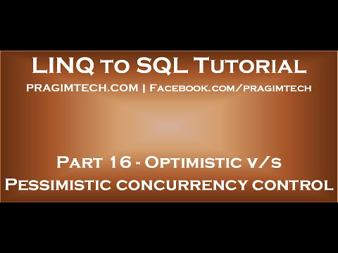 Part 16   Difference between optimistic and pessimistic concurrency control