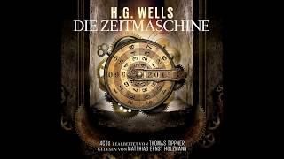 Die Zeitmaschine (Das komplette Hörbuch) nach Motiven von H.G. Wells