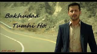 Bakhuda tumhi Ho. . . By Atif Aslam