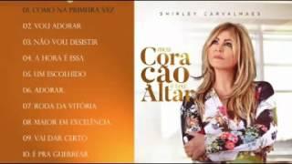 Shirley Carvalhaes - Meu Coração é Teu Altar Track 01 - Como na Primeira Vez -