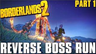 Borderlands 2 Complete Boss Run in Reverse! [Episode 1]