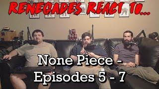 Renegades React to... None Piece - Episode 5 - 7