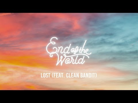 End of the World Lost feat. Clean Bandit Lyrics