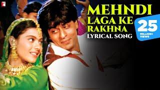Lyrical: Mehndi Laga Ke Rakhna Song with Lyrics | Dilwale Dulhania Le Jayenge | Anand Bakshi