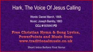 Hark The Voice Of Jesus Calling - Hymn Lyrics & Music