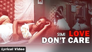 Simi - Love Dont Care Song with Lyrics | X3M Music