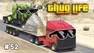 GTA 5 ONLINE : THUG LIFE AND FUNNY MOMENTS (WINS, STUNTS AND FAILS #52)