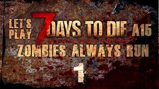 Let's Play 7 Days to Die - Alpha 15 (Always run!) - Episode 1