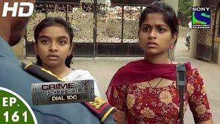 Crime Patrol Dial 100 - क्राइम पेट्रोल - Dwesh - Episode 161 - 8th June, 2016