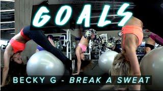 Becky G - Break a Sweat   Fit Girl GOALS #DanceAndSweat