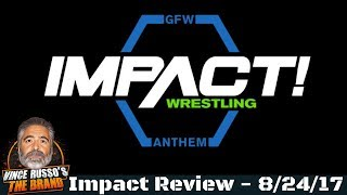 GFW Impact 8/24/17 Full Show Review w/ Rue