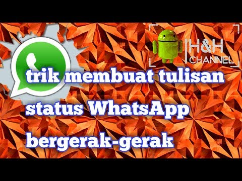 cara membuat tulisan status WhatsApp bergerak-gerak
