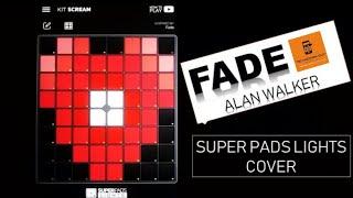 Super Pads Lights : Fade Tutorial | Alan Walker Fade | Kit Scream