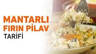 Mantarlı Fırın Pilav Tarifi