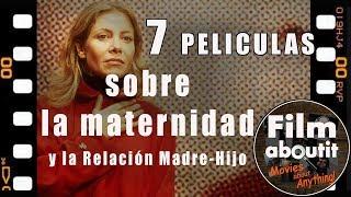 7 Películas sobre Maternidad y Relación Madre-Hijo