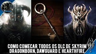 Guia Skyrim Como Começar todos os DLC de Skyrim (Dragonborn, Dawguard e Hearthfire)