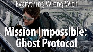 Everything Wrong With Mission: Impossible Ghost Protocol