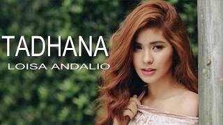 Loisa Andalio - Tadhana (Lyrics)