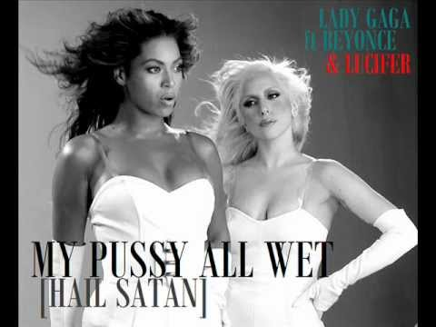 Pussy All Wet - Lady Gaga feat. Beyonce & Lucifer