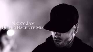 Quiero Hacerte Mia - Nicky Jam