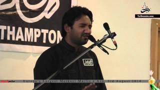 Qasida:- Zaahra Teri Dehleez Pay by Zakir Muntazir Mehdi - Northampton (UK) - 03.08.2014