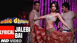 Lyrical Video Jalebi Bai  Double Dhamaal   Feat. Mallika Sherawat uploaded on 2 month(s) ago 30486 views