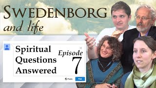 Spiritual Questions Answered 7 - Swedenborg and Life