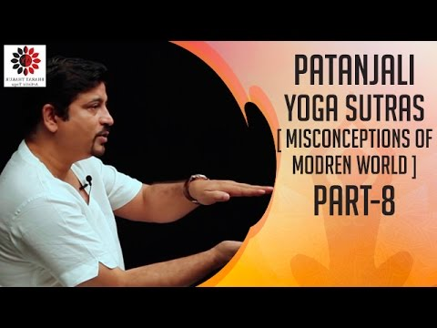 Yoga Sutras of Patanjali Misconceptions of the Modern World Part 8 Bharat Thakur Artistic Yoga