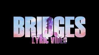 BRIDGES | by Generdyn feat. FJØRA (Lyric Video)