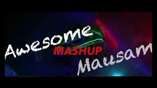 Awesome Mausam Mashup - Aamir Shaikh | Ambalika Sarkar | Rahul Sharma |