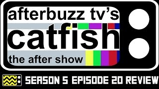 Catfish Season 5 Episode 20 Review & After Show | AfterBuzz TV