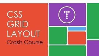 CSS Grid Layout Crash Course