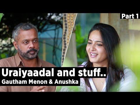 Xxx Mp4 Uraiyaadal And Stuff Gautham Vasudev Menon Anushka Shetty Part 1 3gp Sex
