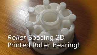 New Box of Crazy 3D Printed Roller Bearing - Available for Download