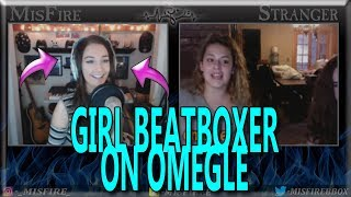 I'M QUAKING IN MY BOOTS! ~ Girl beatboxer on omegle!