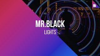 MR.BLACK - Lights [FREE DOWNLOAD]
