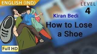 Kiran Bedi, How to Lose a Shoe: Learn English (IND) - Story for Children