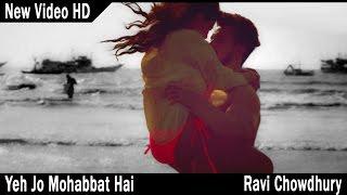 Yeh Jo Mohabbat Hai Reprise | Ravi Chowdhury | Music Video
