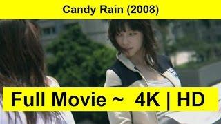Candy Rain FuLL'MoVie'FrEe