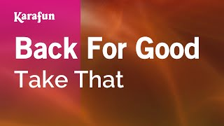 Karaoke Back For Good - Take That *