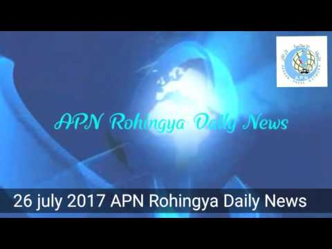 Rohingya Daily News 26 july 2017 Arakan Press Network News