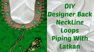 How To Cut And Stitch Designer Back Neckline With Loops And Latkan