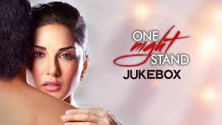 One Night Stand Jukebox ( Full Movie Songs) | Sunny Leone, Tanuj Virwani | T-Series
