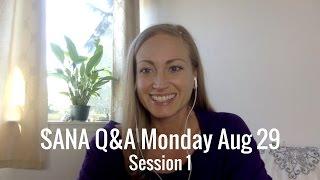 SANA Q&A Monday August 29 - Session 1