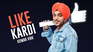 """Kuwar Virk"": Like Kardi Song 