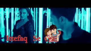 Ittefaq Se Whatsapp Status Video Whatsapp Status Video Song Ittefaq Se Raat Baaki