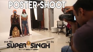 ਸੁਪਰ ਸਿੰਘ : Super Singh Poster Shoot I Diljit Dosanjh I Sonam Bajwa I 16th June 2017
