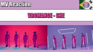 VROMANCE (브로맨스) - SHE (여자 사람 친구) | MV REACTION