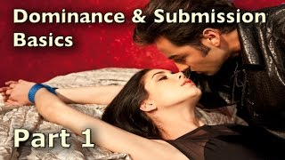 Dominance & Submission Basics PART 1 of 6 - The Romantic BDSM Relationship