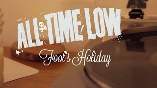 All Time Low - Fool's Holiday (Lyric Video)